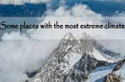 Some places with the most extreme climate