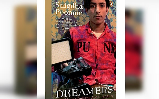 'DREAMERS' How Young Indians are Changing Their World by Snigdha Poonam