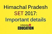 Himachal Pradesh SET 2017: Eligibility, paper pattern and registration deadline