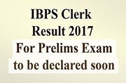 IBPS Clerk result 2017: Expected to be declared soon, check ibps.in