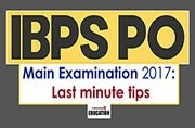 IBPS PO Mains 2017: 8 last minute tips for the exam