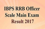 IBPS RRB Officer Scale Main Exam Result 2017: To be released soon at ibps.in