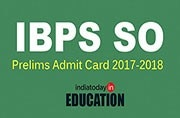 IBPS SO Prelims Admit Card 2017-2018 released at ibps.in: Steps to download