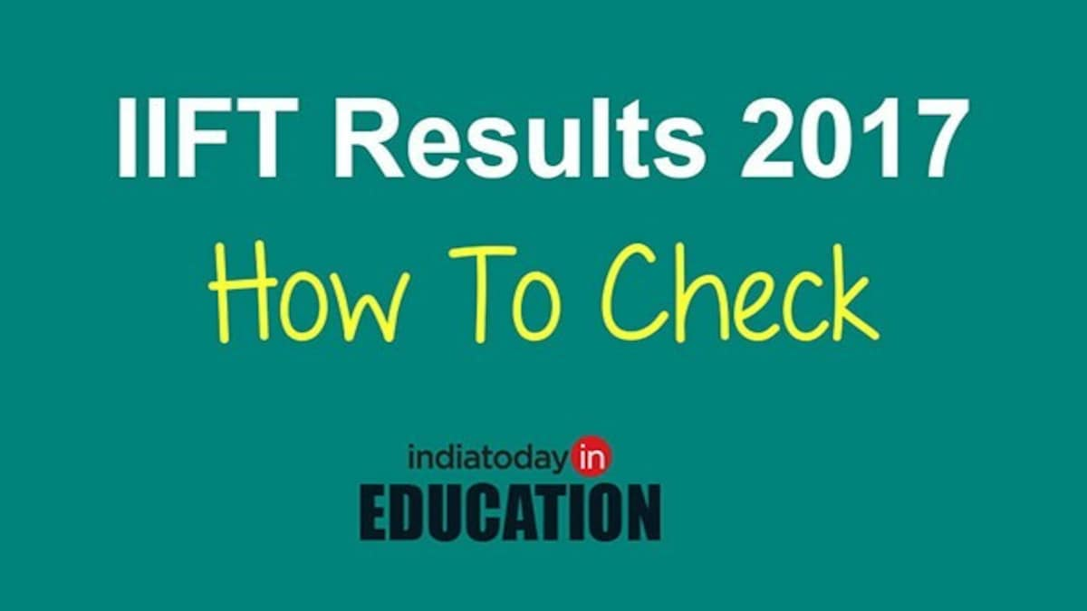 IIFT Result 2017 declared: How and where to check from