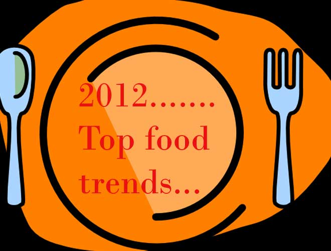 Top food trends of 2012