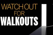 Watch out for walkouts