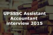 UPSSSC Assistant Accountant interview 2015: Download the call letter