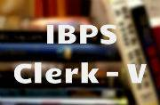No more interviews for IBPS CWE Clerks V: 100% weightage given to main exam