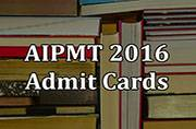 AIPMT 2016: Download admit cards now
