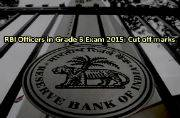 RBI Officers Grade B Exam 2015: Check out the cut off marks