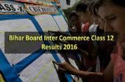 Bihar Inter Commerce Class 12 Result 2016: Declared at http://www.biharboard.ac.in/