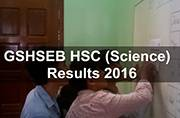 GSHSEB HSC (Science) Exam 2016: Results expected to be out tomorrow at http://www.gseb.org/