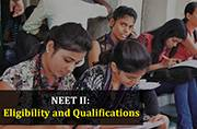 NEET 2: Eligibility and Qualifications