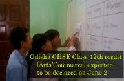 Odisha CHSE Class 12th result (Arts/Commerce) to be declared soon on www.orissaresults.nic.in