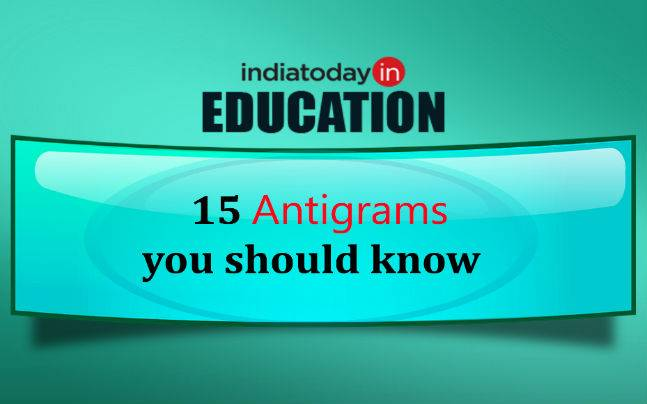 15 Everyday Antigrams Anagrams With Opposite Meanings Education Today News