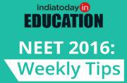 CBSE NEET 2016: These weekly tips will help you to score full marks