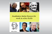 6 famous academics better known for work in other fields
