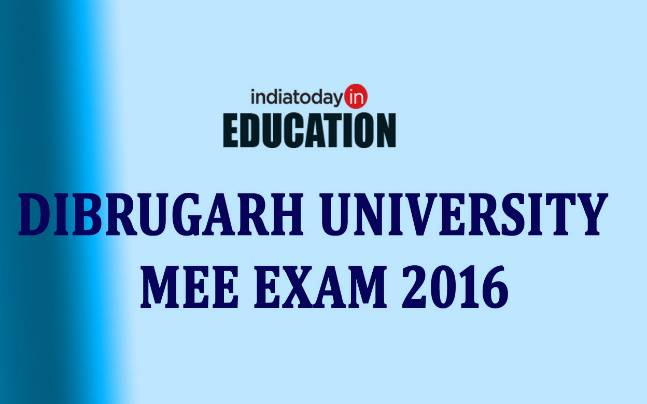 Dibrugarh University MEE Exam 2016