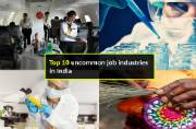 Top 10 uncommon job industries in India you should know about