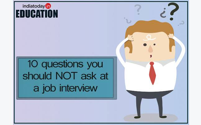 Questions you shouldn't ask in interviews