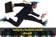 Going to a business school abroad? Here