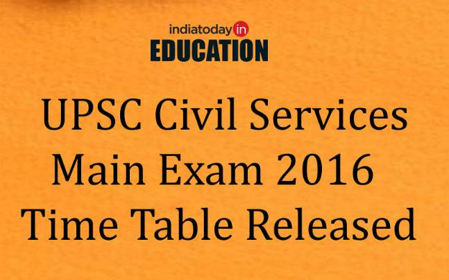 UPSC Civil Services Main Examination 2016 Exam Schedule Announced