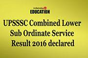 UPSSSC announces Combined Lower Subordinate Service results 2016: Check at upsssc.gov.in