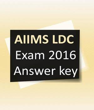 AIIMS LDC Exam 2016: Answer key releasing soon at aiimsexams.org