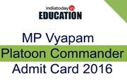 MP Vyapam Platoon Commander 2016 exam: Admit cards released at www.vyapam.nic.in