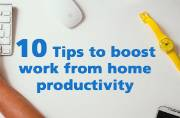 10 tips to boost work from home productivity