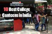 10 best college canteens in India with major food attractions