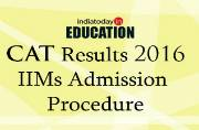 CAT Results 2016 declared: Here's how to take admission in IIMs