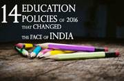 14 education policies from 2016 which changed the education scene in India