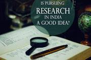 Is it a good idea to pursue research in India?