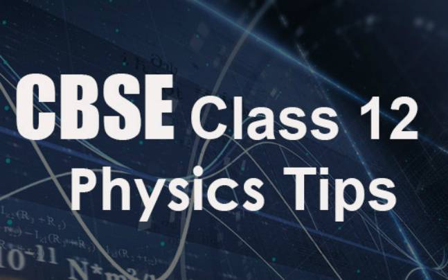 CBSE Class 12 Physics Board Exam 2017: What to study?
