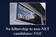 No fellowship to non-NET candidates: UGC