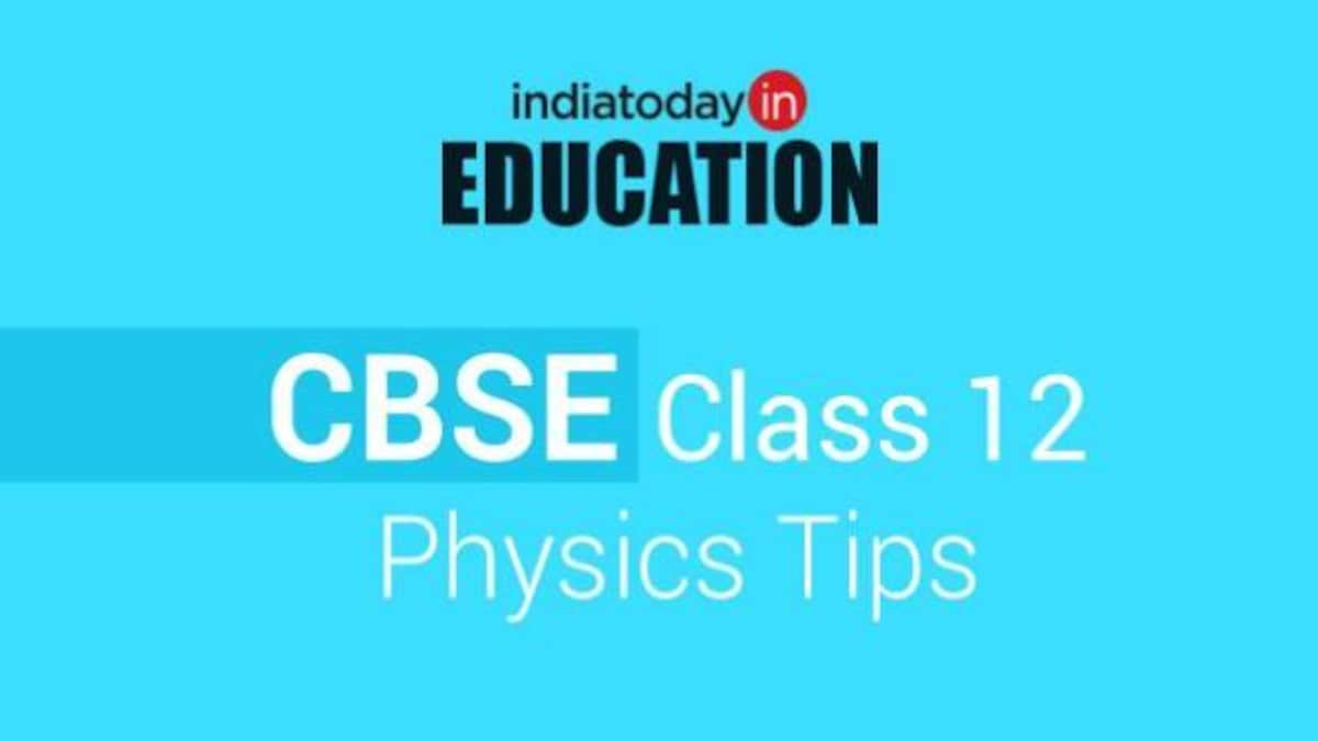 10 tips to score 100 per cent marks in Physics board exam