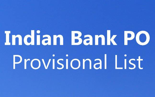 Indian Bank PO 2017: Provisional list released at indianbank.in