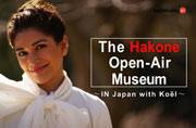 Watch: A tour around Japan's Hakone Open-Air Museum with Koel Purie