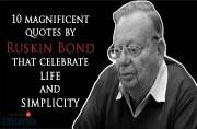 10 magnificent quotes by Ruskin Bond that celebrate life and simplicity