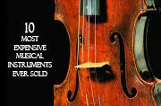 10 most expensive musical instruments of all time