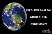 Our resources for 2017 will be used up by next week: Earth Overshoot Day on August 2