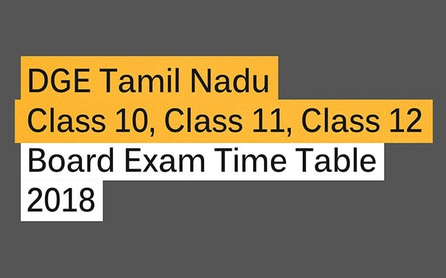 DGE Tamil Nadu Class 10, 11, 12 Board Exam Time Table 2018: Released