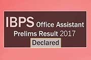 IBPS Office Assistant Prelims Result 2017: Declared at ibps.in