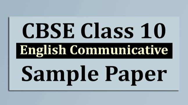 cbse class 10 english board exam 2018 sample paper education