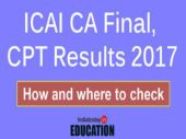 ICAI CA Final, CPT Results 2017 to be out on January 17: How and where to check