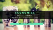 CBSE Class 12 Economics Board Exam: Board examiner lists silly mistakes students lose marks for