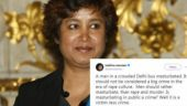 Dear Taslima Nasreen, masturbating in public is neither harmless nor victim-less