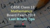 CBSE Class 12 Mathematics Board Exam 2018 tomorrow: 10 quick last minute tips