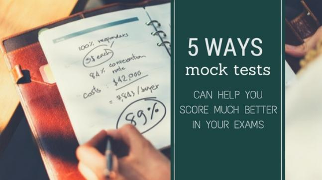 5 ways mock tests can help you score much better in your